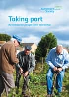 Taking part - Activities for people with dementia ebook by Alzheimer's Society, Caroline Graty