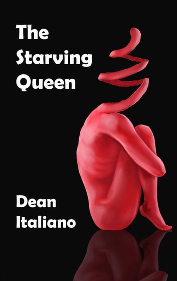The Starving Queen ebook by Dean Italiano