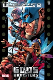Ultimates 2 Vol. 1: Gods and Monsters ebook by Mark Millar, Bryan Hitch