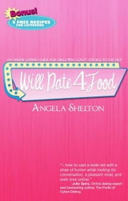 Will Date 4 Food ebook by Angela Shelton