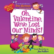 My Weird School Special: Oh, Valentine, We've Lost Our Minds! audiobook by Dan Gutman