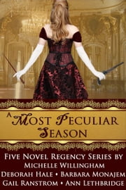 A Most Peculiar Season Series Box Set - Five Full-length Connected Novels by Award-winning and Bestselling Authors ebook by Deborah Hale, Michelle Willingham, Barbara Monajem,...