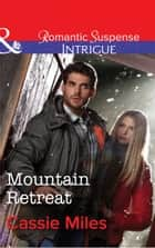 Mountain Retreat (Mills & Boon Intrigue) ebook by Cassie Miles