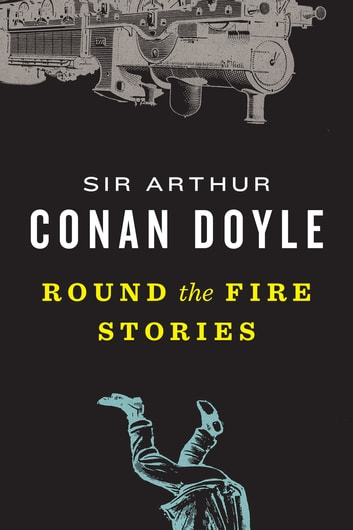 Round the Fire Stories ebook by Sir Arthur Conan Doyle