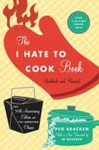 The I Hate to Cook Book ebook by Peg Bracken,Johanna Bracken