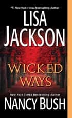 Wicked Ways ebook by Lisa Jackson, Nancy Bush