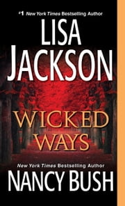 Wicked Ways ebook by Lisa Jackson,Nancy Bush