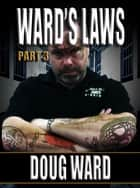 Ward's Laws Part 3 ebook by Doug Ward