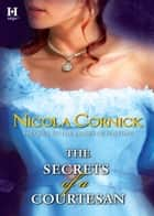 The Secrets of a Courtesan (Mills & Boon M&B) ebook by Nicola Cornick