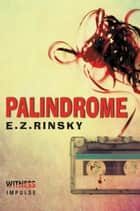 Palindrome - A Lamb and Lavagnino Mystery eBook by E. Z. Rinsky
