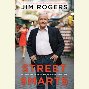Street Smarts - Adventures on the Road and in the Markets audiobook by Jim Rogers
