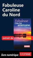 Fabuleuse Caroline du Nord ebook by Collectif