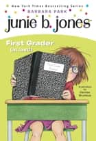 Junie B. Jones #18: First Grader (at last!) ebook by Barbara Park, Denise Brunkus