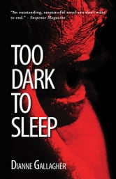 Too Dark to Sleep ebook by Dianne Gallagher