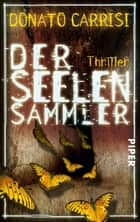 Der Seelensammler - Thriller ebook by Donato Carrisi, Christiane Burkhardt