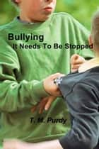 Bullying ebook by T. M. Purdy
