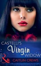Castelli's Virgin Widow (Mills & Boon Modern) 電子書籍 by Caitlin Crews