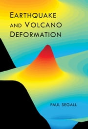 Earthquake and Volcano Deformation ebook by Segall, Paul