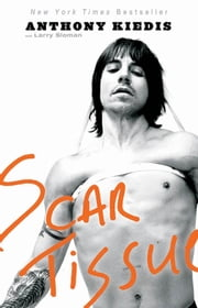 Scar Tissue ebook by Anthony Kiedis,Larry Sloman