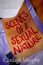Scenes of a Sexual Nature ebook by Clodagh Murphy
