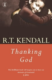Thanking God ebook by R.T. Kendall