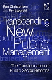 Transcending New Public Management - The Transformation of Public Sector Reforms ebook by