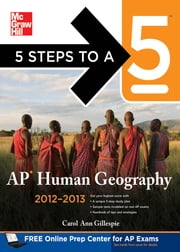 5 Steps to a 5 AP Human Geography, 2012-2013 Edition ebook by Carol Ann Gillespie