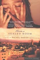 From a Sealed Room ebook by Rachel Kadish
