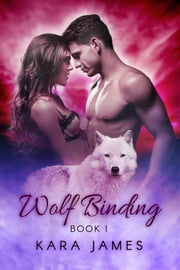 Wolf Binding ebook by Kara James