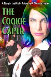 The Cookie Caper ebook by D. Clarence Snyder