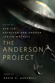 The Anderson Project - A Tor.Com Original ebook by Ken Liu,Judith Moffett,Kathleen Ann Goonan