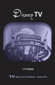 Disney TV ebook by J. P. Telotte