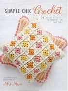 Simple Chic Crochet - 35 stylish patterns to crochet in no time ebook by Susan Ritchie, Karen Miller