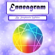Enneagram - Self-Discovery through a Unique Personality Types Analysis luisterboek by Stephanie White