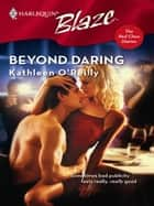 Beyond Daring ebook by Kathleen O'Reilly