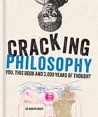 Cracking Philosophy ebook by Martin Cohen