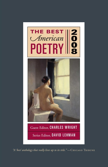 The Best American Poetry 2008 - Series Editor David Lehman, Guest Editor Charles Wright ebook by