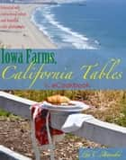 Iowa Farms, California Tables ebook by Lori C. Aronsohn