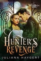 Hunter's Revenge ebook by Juliana Haygert