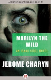 Marilyn the Wild ebook by Jerome Charyn