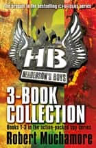 Henderson's Boys 3-Book Collection - Books 1-3 in the action-packed spy series ebook by Robert Muchamore