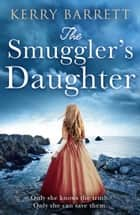 The Smuggler's Daughter ebook by