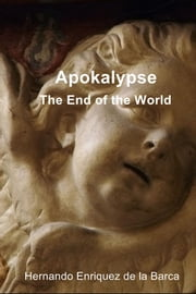 Apokalypse - The End of the World ebook by Hernando Enriquez de la Barca