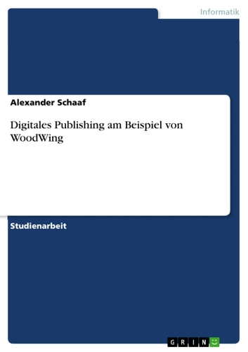 Digitales Publishing am Beispiel von WoodWing ebook by Alexander Schaaf