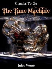 The Time Machine - Revised Edition of Original Version ebook by H. G. Wells