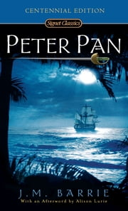 Peter Pan - Centennial Edition ebook by J. M. Barrie,Alison Lurie