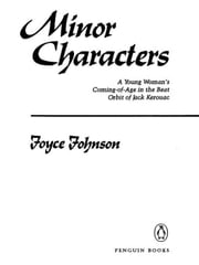 Minor Characters - A Beat Memoir ebook by Joyce Johnson,Ann Douglas