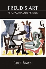Freud's Art - Psychoanalysis Retold ebook by Janet Sayers