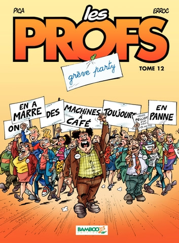 Les Profs - Tome 12 - Grève party ebook by Erroc