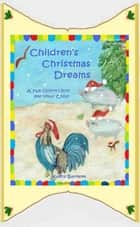 Children's Christmas Dreams A Fun Children's Book for Your Child ebook by Kathy Barnett